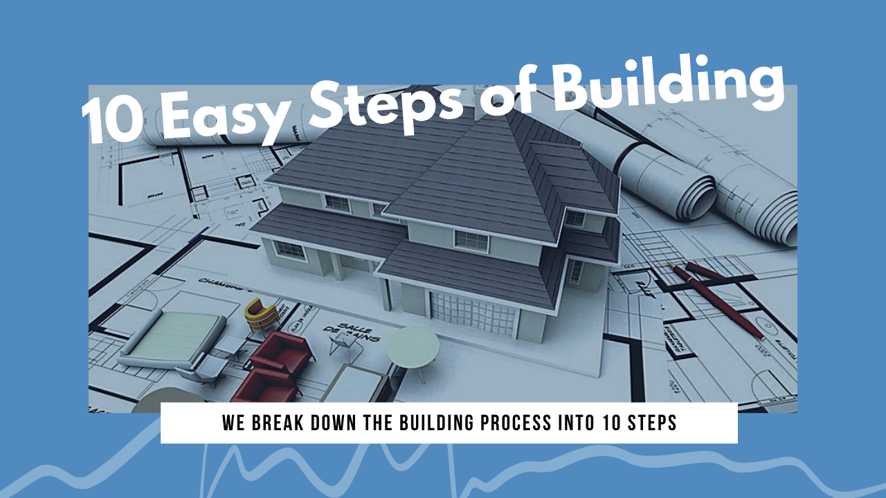 10 Steps of Building - Blog